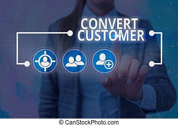 buyer., táctica, mercadotecnia, converso, estrategia, conceptual, vuelta, actuación, señal, texto, customer., foto, plomos