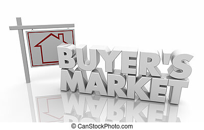 Buyers Market House Property Home For Sale Sign 3d Illustration