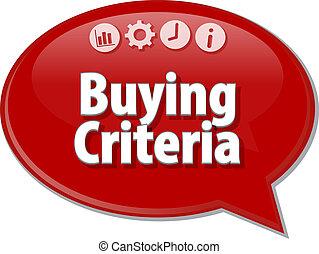 Buying Criteria Business term speech bubble illustration -...