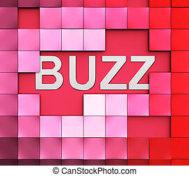 Buzz Word Represents Public Relations And Attention - Buzz...