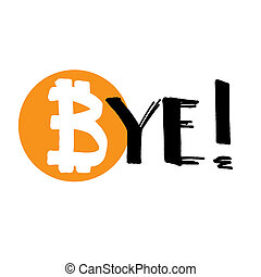 Bye Bitcoin! - Modern calligraphy, hand drawn lettering