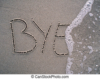 Bye bye        - Bye writting in the sand at the beach