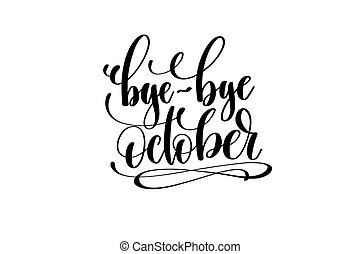 bye-bye october hand lettering inscription positive quote