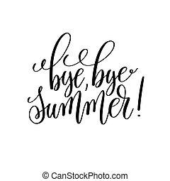 bye, bye summer! black and white hand lettering inscription