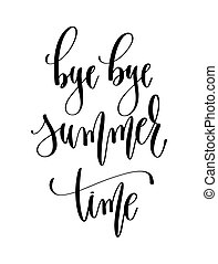 bye bye summer time - hand lettering inscription text