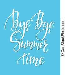 Bye Bye Summer time typography