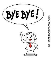Bye - Karen says Bye bye.