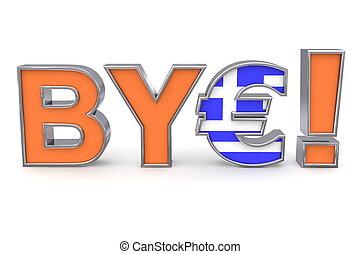 Bye! Greek Euro - Euro Symbol - word BYE with orange front...