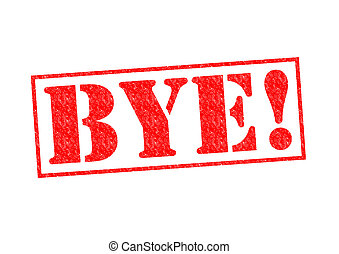 BYE! Rubber Stamp over a white background.