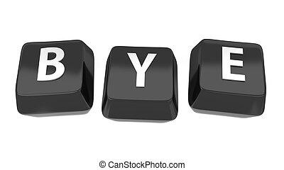BYE written in white on black computer keys. 3d illustration. Isolated background.