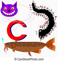 C catfish, centipede, cheshire cat