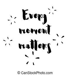 cada, momento, questões, -, mão, desenhado, lettering, frase, isolado, ligado, a, branca, experiência.