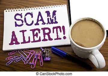 café, concept, scam, alert., business, bois, texte, projection, fraude, écrit, écriture, note, sous-titre, stylo, papier, fond, main, avertissement, inspiration