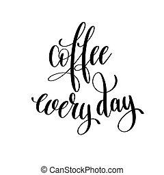 café, diariamente, preto branco, mão escrita, lettering