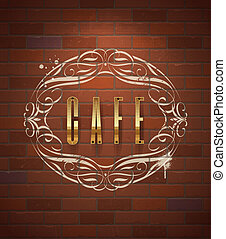 Cafe ornate sign on brick wall