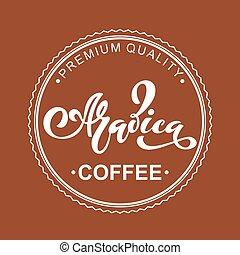 caffè, lettering., illustrazione, arabica, vettore, logo., scritto mano