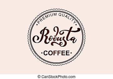 caffè, logo., illustrazione, vettore, robusta, lettering., scritto mano