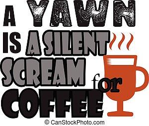 caffè, silenzioso, citazione, sbadiglio, saying., grido