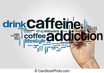 Caffeine addiction word cloud concept on grey background