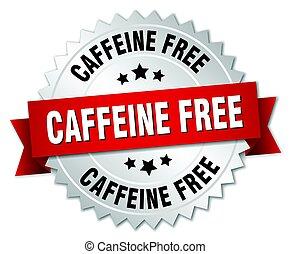 caffeine free round isolated silver badge