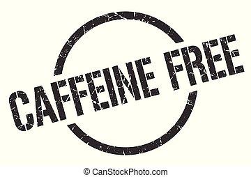 caffeine free stamp - caffeine free black round stamp