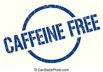 caffeine free stamp - caffeine free blue round stamp