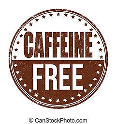 Caffeine free stamp - Caffeine free grunge rubber stamp on...