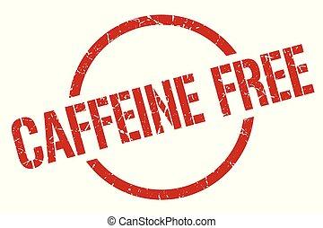 caffeine free stamp - caffeine free red round stamp