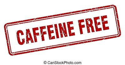 caffeine free stamp. square grunge sign on white background