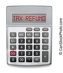 Calculator showing the word Tax Refund
