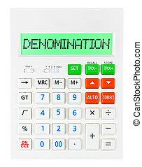 Calculator with DENOMINATION