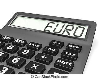 Calculator with EURO on display.