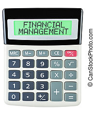 Calculator with FINANCIAL MANAGEMENT isolated on display on...