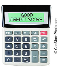 Calculator with GOOD CREDIT SCORE