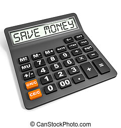Calculator with SAVE MONEY on display. - Calculator with...