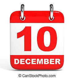 Calendar on white background. 10 December. 3D illustration.