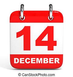 Calendar. 14 December. - Calendar on white background. 14...