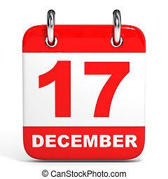 Calendar. 17 December. - Calendar on white background. 17...