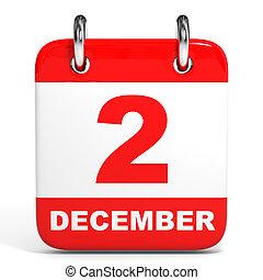 Calendar. 2 December. - Calendar on white background. 2...
