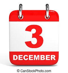 Calendar. 3 December. - Calendar on white background. 3...