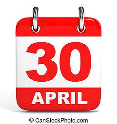 Calendar. 30 April. - Calendar on white background. 30...