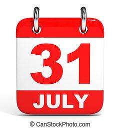 Calendar. 31 July. - Calendar on white background. 31 July....