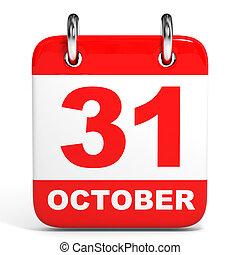 Calendar. 31 October. - Calendar on white background. 31...