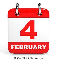 Calendar. 4 February. - Calendar on white background. 4...