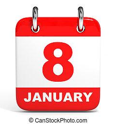Calendar. 8 January. - Calendar on white background. 8 ...