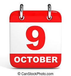 Calendar. 9 October. - Calendar on white background. 9...