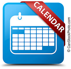 Calendar cyan blue square button red ribbon in corner
