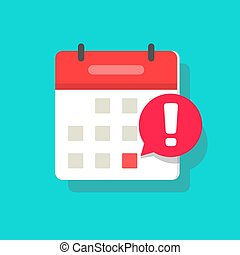 Calendar deadline or event reminder notification vector icon, flat cartoon agenda symbol with selected important day and notice message isolated image