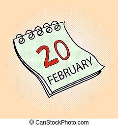Calendar February 20 pop art vector illustration