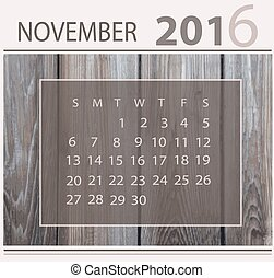 Calendar for november 2016 on wood background texture